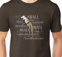 #Ball Unisex T-Shirt
