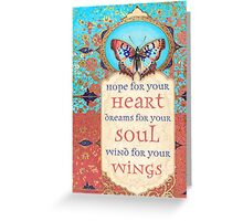 Hope for Your Heart, Dreams for Your Soul... Greeting Card