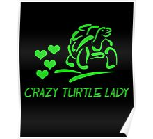 Crazy Turtle Lady T-Shirt Poster