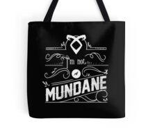 Not A mundane Tote Bag