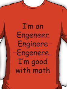 I'm an Engineer T-Shirt