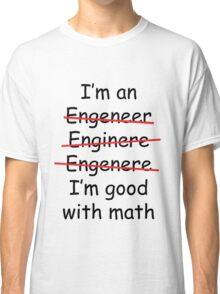 I'm an Engineer Classic T-Shirt