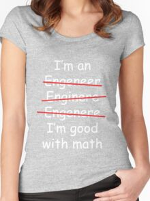 I'm an Engineer Women's Fitted Scoop T-Shirt