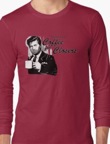 Coffee For Closers Long Sleeve T-Shirt