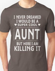 Super Cool Aunt T-Shirts & Hoodies Unisex T-Shirt