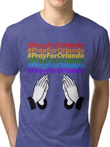 #PrayForOrlando Tri-blend T-Shirt