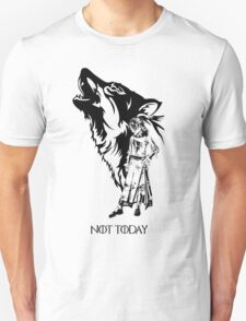 Arya stark not today T-Shirt