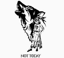 Arya stark not today T-Shirt