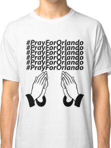 PrayForOrlando Classic T-Shirt
