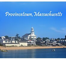 Provincetown, Massachusetts Photographic Print