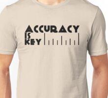 Accuracy is key Unisex T-Shirt
