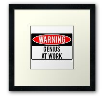 Warning - Genius at Work Framed Print