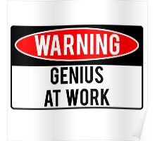 Warning - Genius at Work Poster
