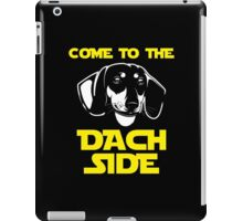 Come To The Dach Side iPad Case/Skin
