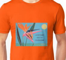 MESSAGE PIECE:  Another Day in Paradise Unisex T-Shirt