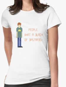 The IT Crowd – People, What a Bunch of Bastards! Womens Fitted T-Shirt
