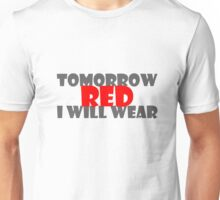 tomorrow i will wear RED Unisex T-Shirt