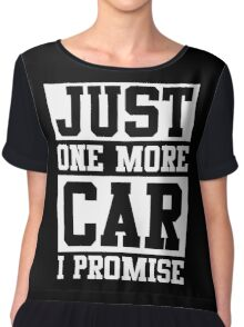 Just One More Car I Promise Chiffon Top