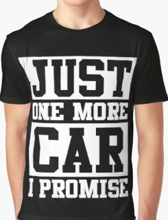 Just One More Car I Promise Graphic T-Shirt