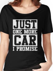 Just One More Car I Promise Women's Relaxed Fit T-Shirt