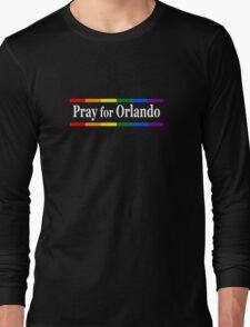 Pray for Orlando Long Sleeve T-Shirt