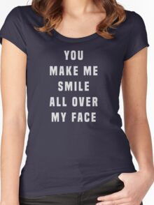You make me smile all over my face Women's Fitted Scoop T-Shirt