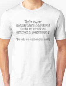 How many alzheimer's patients does it take to change a lightbulb To get to the other side T-Shirt