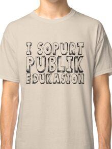I souport publik edekasion Classic T-Shirt
