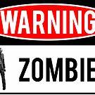 Warning - Zombies by Jason Scott