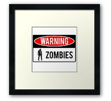 Warning - Zombies Framed Print