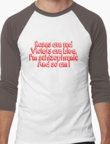 Roses are red and violets are blue Im schizophrenic and so am I Men's Baseball ¾ T-Shirt
