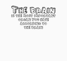 The brain is the most important organ you have, according to the brain T-Shirt
