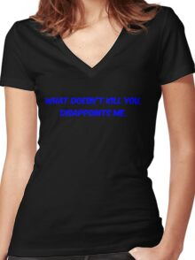 What doesn't kill you, disappoints me Women's Fitted V-Neck T-Shirt