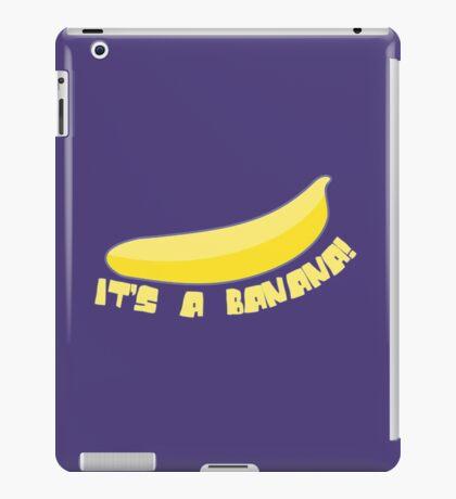 It's a banana! iPad Case/Skin