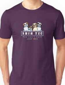 Shih Tzu: You Can't Have Just One Unisex T-Shirt