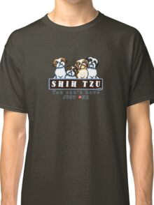 Shih Tzu: You Can't Have Just One {light} Classic T-Shirt