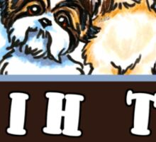 Shih Tzu: You Can't Have Just One {light} Sticker