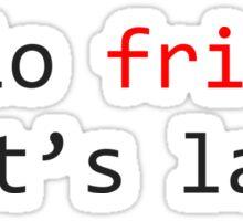 Mr Robot - Hello Friend. That's lame Sticker