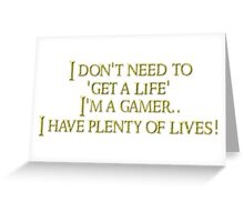 I'm a gamer. Greeting Card