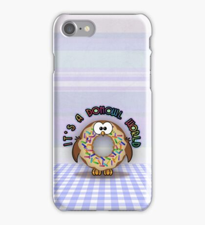 it's a donowl world with rainbow sprinkles iPhone Case/Skin
