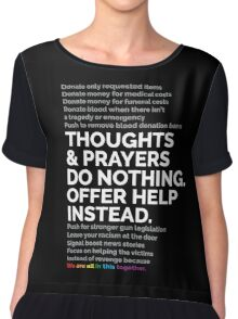 Thoughts and prayers do nothing Chiffon Top
