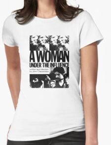 A Woman Under the Influence Womens Fitted T-Shirt