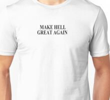 MAKE HELL GREAT AGAIN Unisex T-Shirt
