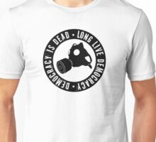 DEMOCRACY IS DEAD Unisex T-Shirt