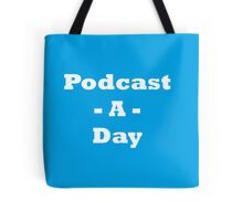 The Podcast a Day Collection Tote Bag