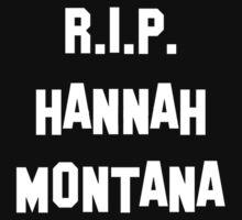 RIP Hannah Montana by ruinedchildhood