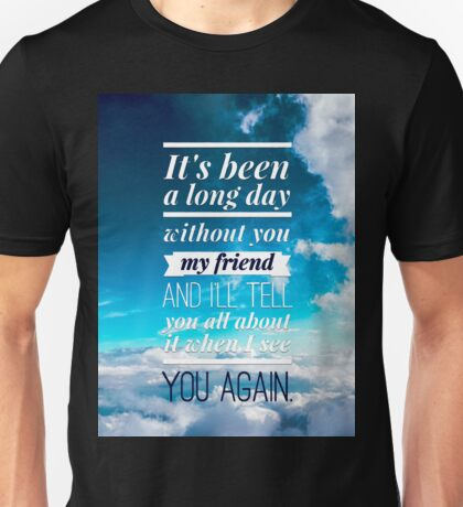 see you again Unisex T-Shirt