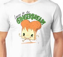 Gingerbread! Unisex T-Shirt