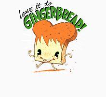 Gingerbread! Unisex T-Shirt