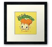 Gingerbread! Framed Print